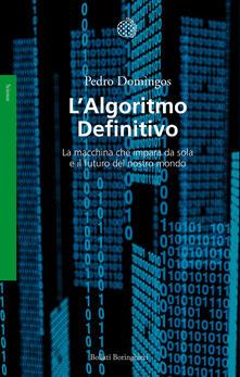L algoritmo definitivo. La macchina che impara da sola e il futuro del nostro mondo.pdf
