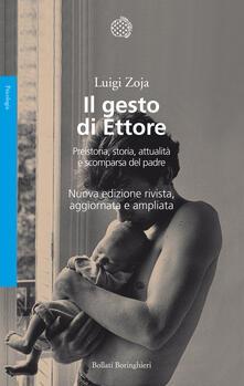 Il gesto di Ettore. Preistoria, storia, attualità e scomparsa del padre - Luigi Zoja - copertina