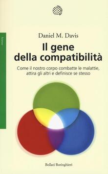 Il gene della compatibilità. Come il nostro corpo combatte le malattie, attira gli altri e definisce se stesso - Daniel M. Davis - copertina