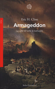 Foto Cover di Armageddon. La valle di tutte le battaglie, Libro di Eric H. Cline, edito da Bollati Boringhieri