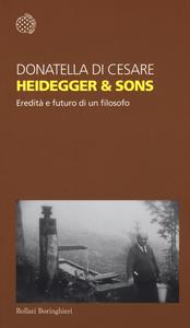 Libro Heidegger & sons. Eredità e futuro di un filosofo Donatella Di Cesare
