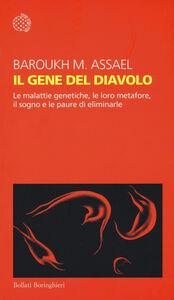 Libro Il gene del diavolo. Le malattie genetiche, le loro metafore, il sogno e la paura di eliminarle Maurice A. Baroukh