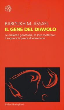 Il gene del diavolo. Le malattie genetiche, le loro metafore, il sogno e la paura di eliminarle - Maurice A. Baroukh - copertina