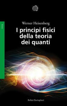 I principi fisici della teoria dei quanti - Werner Heisenberg - copertina