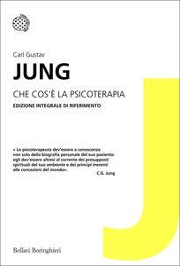 Foto Cover di Che cos'è la psicoterapia?, Libro di Carl Gustav Jung, edito da Bollati Boringhieri