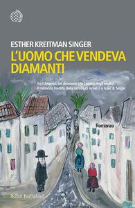 Libro L' uomo che vendeva diamanti Esther Kreitman Singer