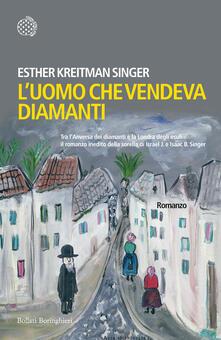 L' uomo che vendeva diamanti - Esther Kreitman Singer - copertina