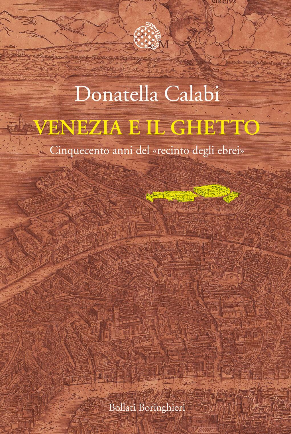 Venezia e il ghetto. Cinquecento anni del «recinto degli ebrei»