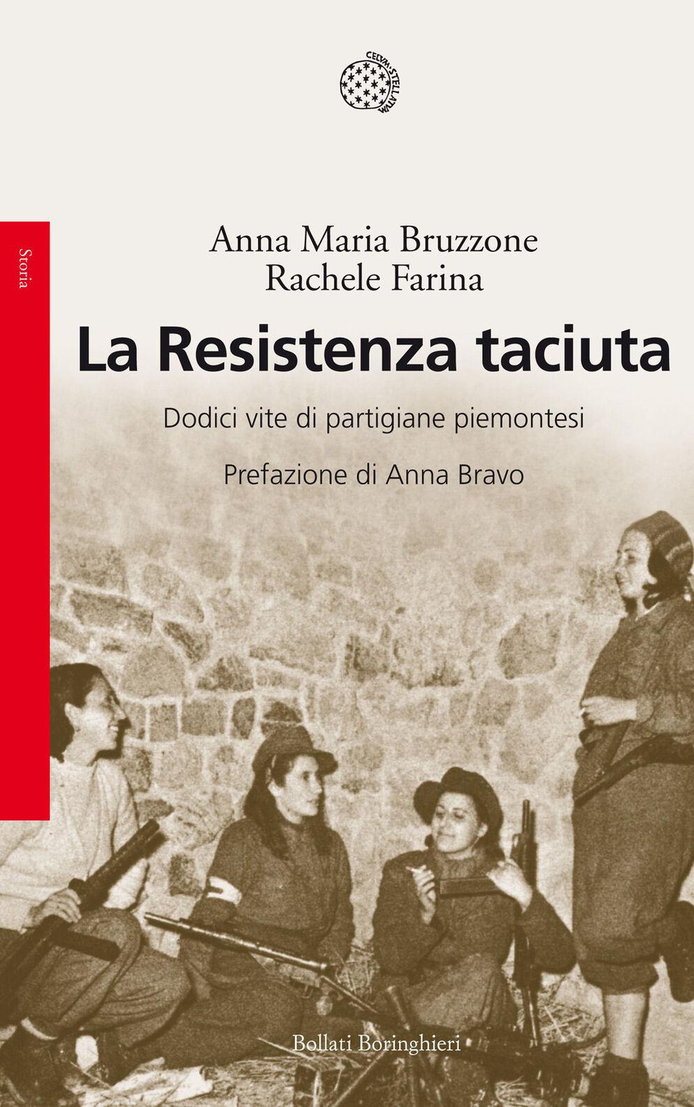 La Resistenza taciuta. Dodici vite di partigiane piemontesi