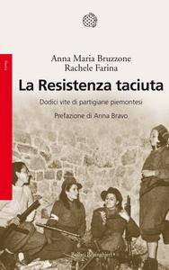 Libro La Resistenza taciuta. Dodici vite di partigiane piemontesi Anna M. Bruzzone , Rachele Farina