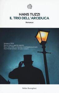 Libro Il trio dell'arciduca Hans Tuzzi