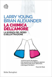 La chimica dellamore. La scienza del sesso e dellattrazione.pdf