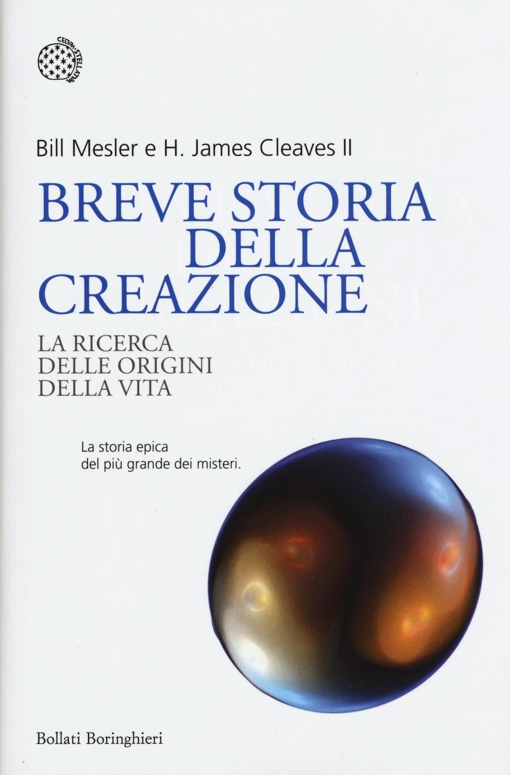 Breve storia della creazione. La ricerca delle origini della vita