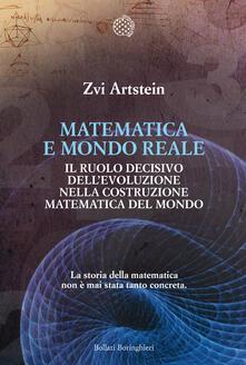 Matematica e mondo reale. Il ruolo decisivo dell'evoluzione nella costruzione matematica del mondo - Zvi Artstein - copertina