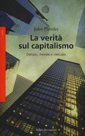 La verità sul capitalismo. Denaro, morale e mercato