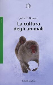 Foto Cover di La cultura degli animali, Libro di John T. Bonner, edito da Bollati Boringhieri