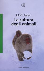 Libro La cultura degli animali John T. Bonner