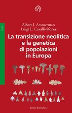 Libro La transizione neolitica e la genetica di popolazioni in Europa Albert J. Ammerman Luigi Luca Cavalli Sforza
