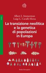 La transizione neolitica e la genetica di popolazioni in Europa