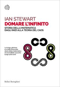Libro Domare l'infinito. Storia della matematica dagli inizi alla teoria del caos Ian Stewart