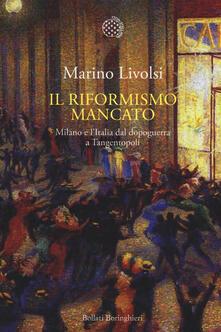 Festivalshakespeare.it Il riformismo mancato. Milano e l'Italia dal dopoguerra a Tangentopoli Image