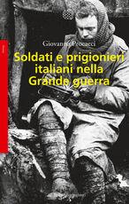 Libro Soldati e prigionieri italiani nella grande guerra. Con una raccolta di lettere inedite Giovanna Procacci