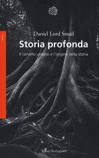 Libro Storia profonda. Il cervello umano e l'origine della storia Daniel Lord Smail