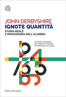 Ignote quantità. Storia reale e immaginaria dellalgebra.pdf