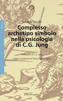 Complesso, archetipo, simbolo nella psicologia di C. G. Jung - Jolande Jacobi - copertina