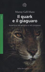 Il quark e il giaguaro. Avventura nel semplice e nel complesso