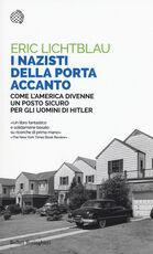 Libro I nazisti della porta accanto. Come l'America divenne un porto sicuro per gli uomini di Hitler Eric Lichtblau
