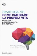 Libro Come cambiare la propria vita (sfruttando il potere segreto del cervello) David DiSalvo