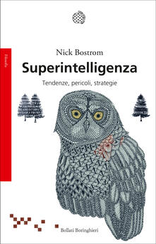 Nick Bostrom - Superintelligenza. Tendenze, pericoli, strategie (2018)