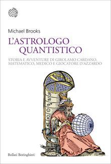 Nicocaradonna.it L' astrologo quantistico. Storia e avventure di Girolamo Cardano, matematico, medico e giocatore d'azzardo Image