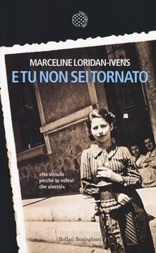 E tu non sei tornato - Marceline Loridan-Ivens - copertina