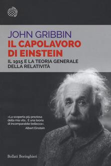 Il capolavoro di Einstein. Il 1915 e la teoria generale della relatività - John Gribbin - copertina