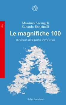 Le magnifiche 100. Dizionario delle parole immateriali - Massimo Arcangeli,Edoardo Boncinelli - ebook