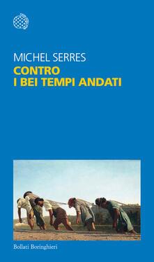 Contro i bei tempi andati - Michel Serres - copertina