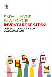 Inventare se stessi. Cosa succede nel cervello degli adolescenti - Sarah-Jayne Blakemore,Allegra Panini - ebook
