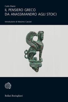 Il pensiero greco da Anassimandro agli stoici - Carlo Diano - copertina