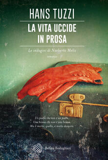 La vita uccide in prosa. Le indagini di Norberto Melis - Hans Tuzzi - copertina
