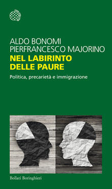 Nel labirinto delle paure. Politica, precarietà e immigrazione - Aldo Bonomi,Pierfrancesco Majorino - copertina