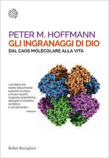 Gli ingranaggi di Dio. Dal caos molecolare alla vita.pdf