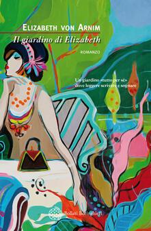 Il giardino di Elizabeth - Elizabeth Arnim - copertina