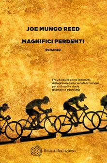 Magnifici perdenti - Daniela Guglielmino,Joe Mungo Reed - ebook