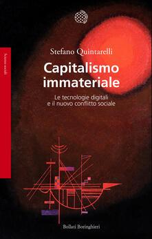 Capitalismo immateriale. Le tecnologie digitali e il nuovo conflitto sociale - Stefano Quintarelli - copertina