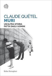 Muri. Un'altra storia fatta dagli uomini - Claude Quétel - copertina