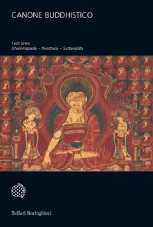 Canone buddhistico. Testi brevi: Dhammapada, Itivuttaka, Suttanipata.pdf