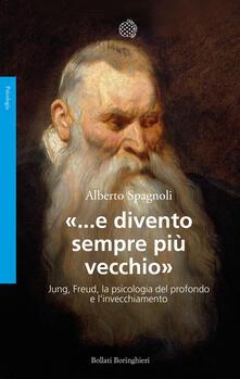 Camfeed.it «...e divento sempre più vecchio». Jung, Freud, la psicologia del profondo e l'invecchiamento Image