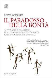 Il paradosso della bontà. La strana relazione tra convivenza e violenza nell'evoluzione umana - Richard Wrangham - copertina